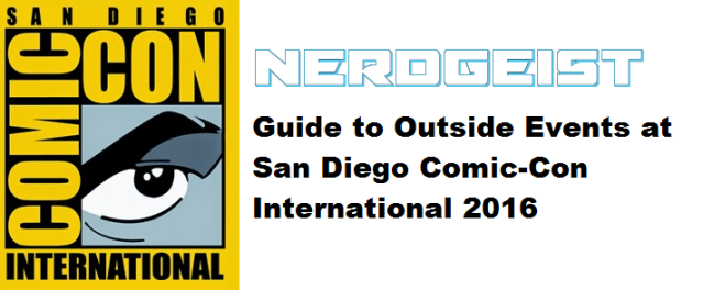 Nerdgeist Guide to outside events at sdcc 2016